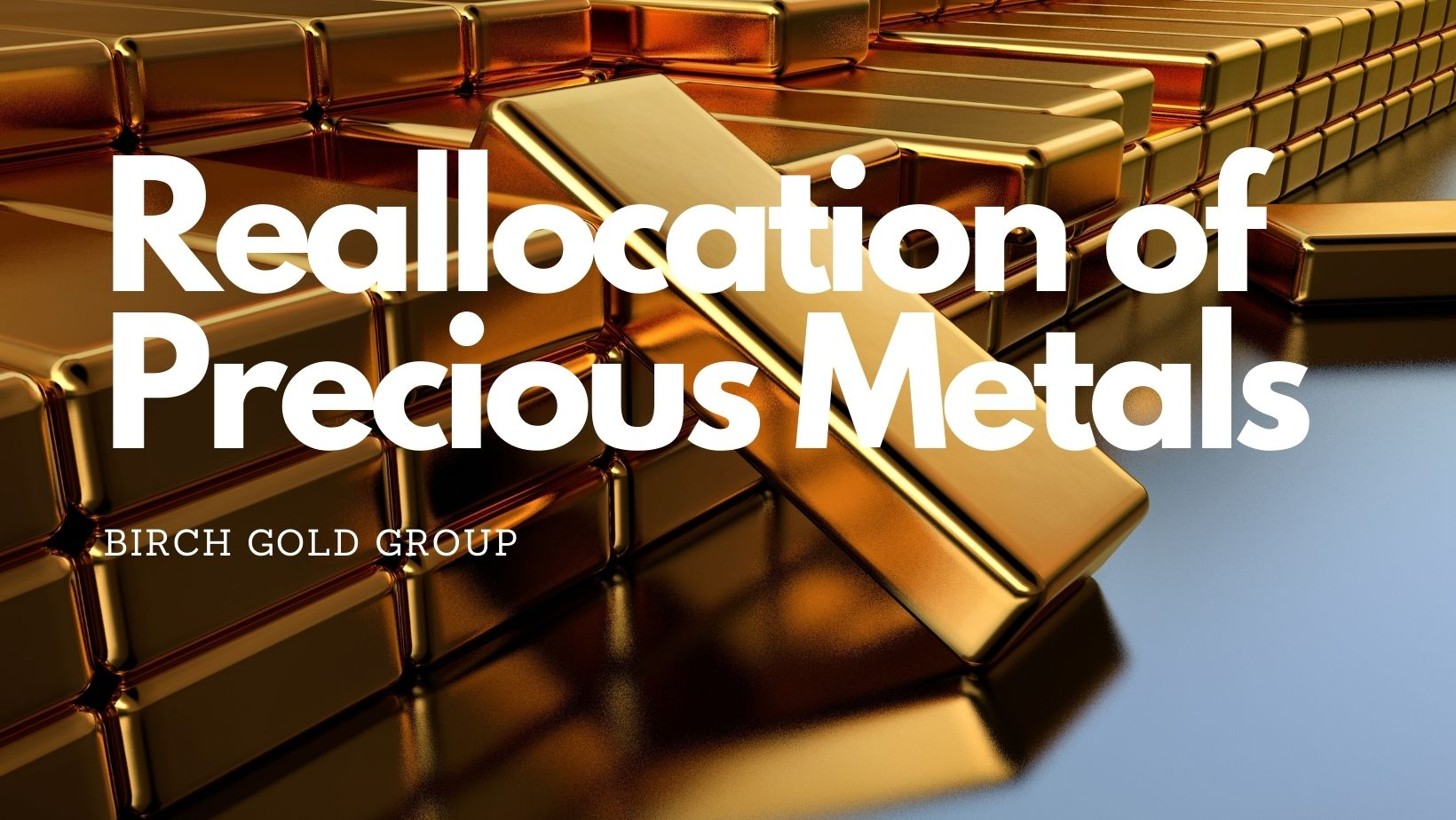 reallocation of precious metals gold bars hero image