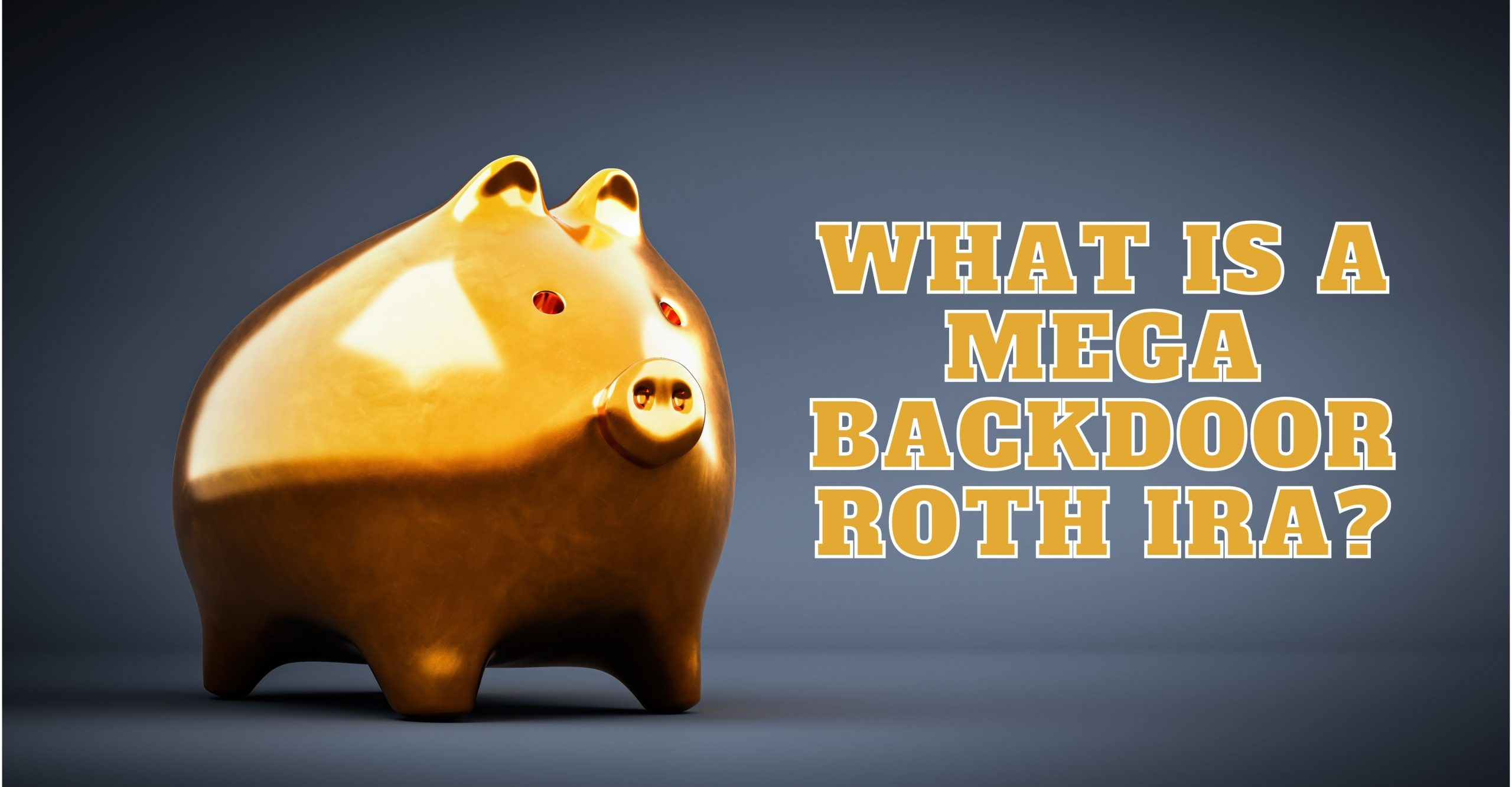 What is a mega backdoor roth ira hero image