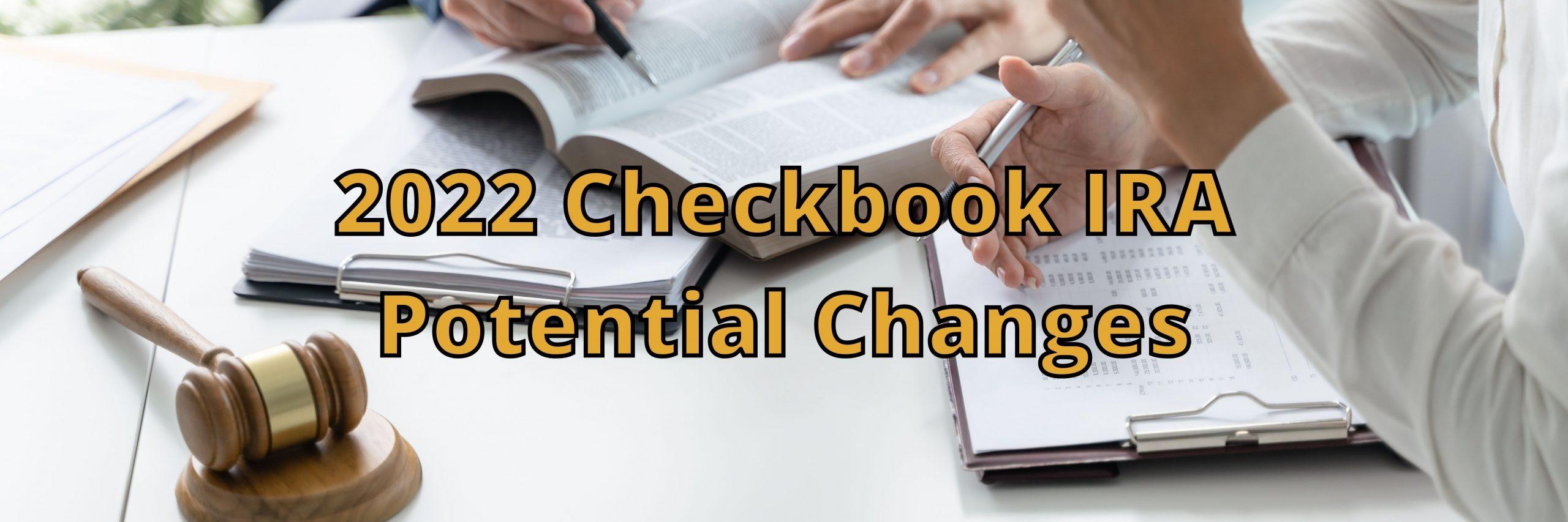 2022 Checkbook IRA Potential Changes Hero Image