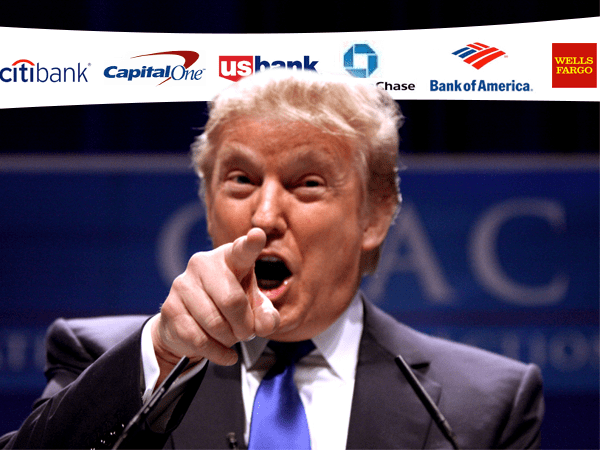 Trump makes threat to big banks