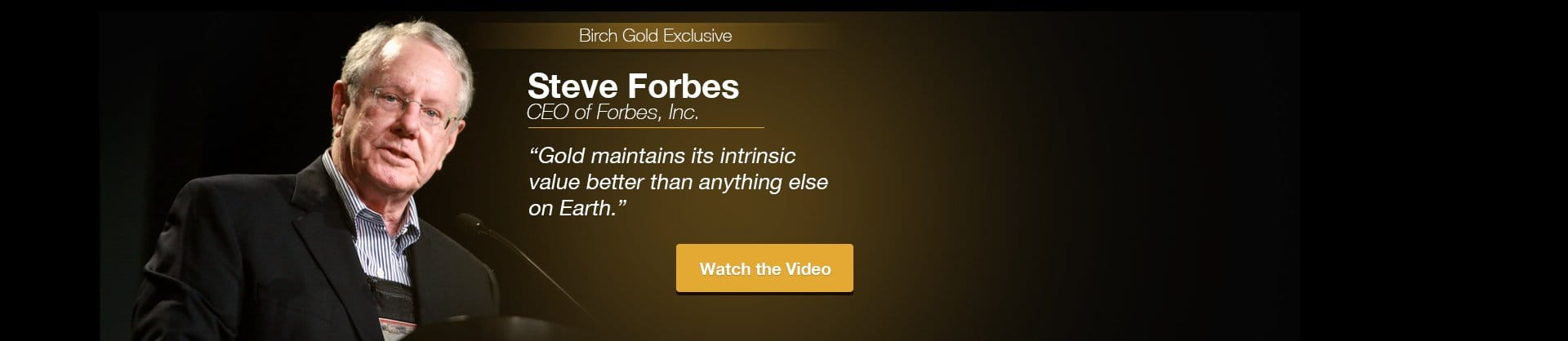 steve forbes gold maintains its intrinsic value better than anything on earth